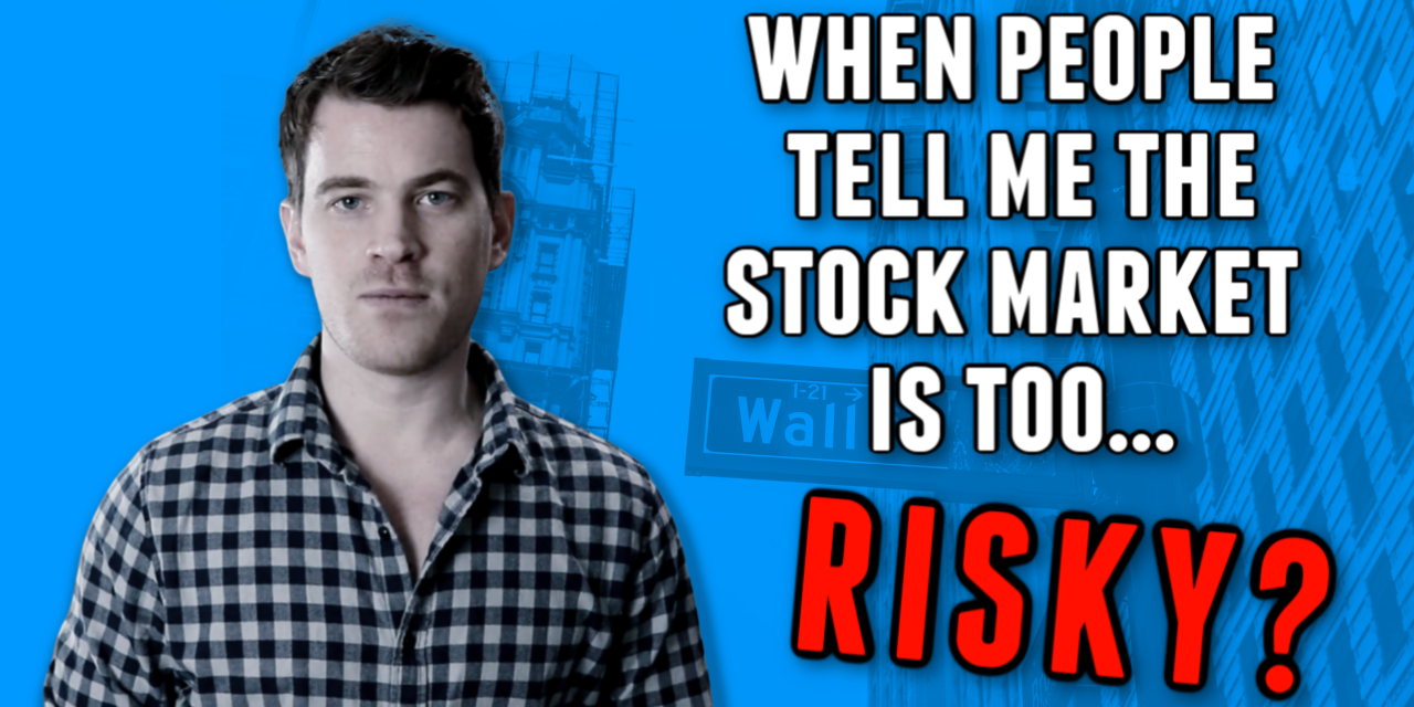 Stock Market Risks – What i say to people that tell me the stock market is too RISKY 📈