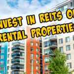 REITs vs Rental Property – What Should you Own?💸