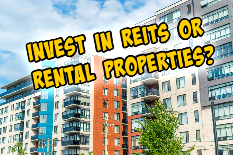 REITs vs Rental Property – What Should you Own?